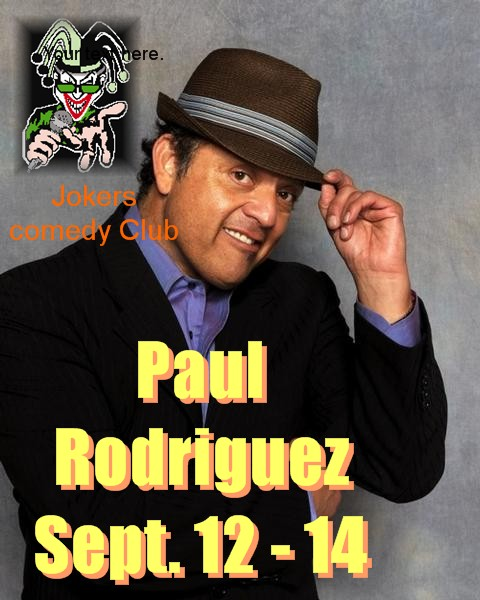 Don't Miss The Paul Rodriguez Comedy Show!